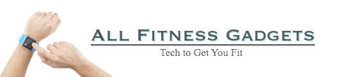All Fitness Gadgets : Tech to Get You Fit